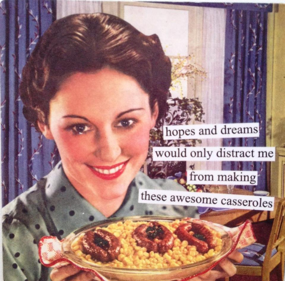 Hopes, dreams and casseroles