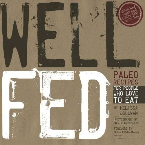 Well Fed, by Melissa Joulwan