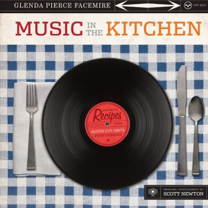 Music in the Kitchen: Favorite Recipes from Austin City Limits Performers, published by UT Press