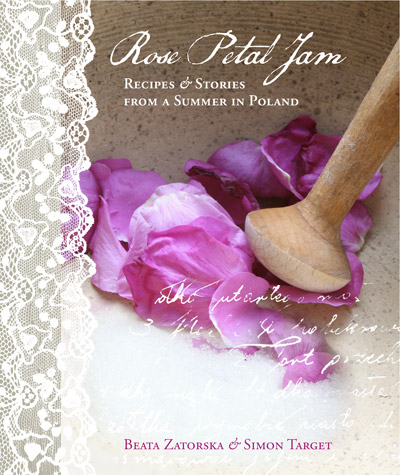 Rose Petal Jam by Beata Zatorska, Tabula Books 2011